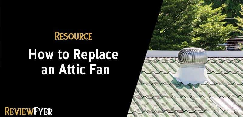 How to Replace an Attic Fan