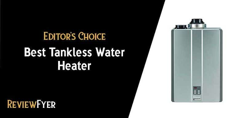 Best Tankless Water Heater Reviews 2019