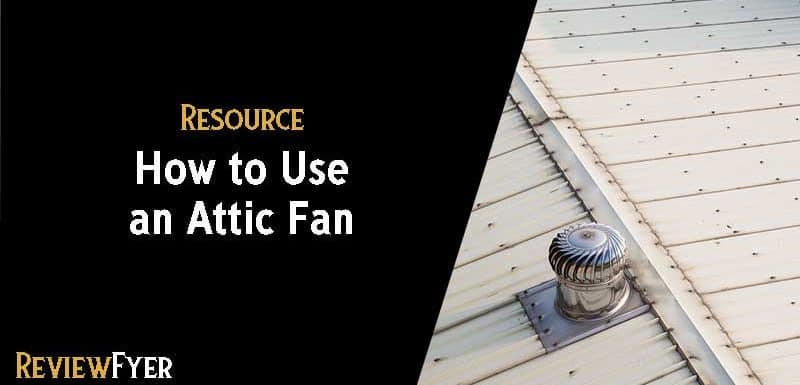 How To Use An Attic Fan Blessed In Home Making